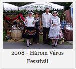 2008 - Három Város Fesztivál